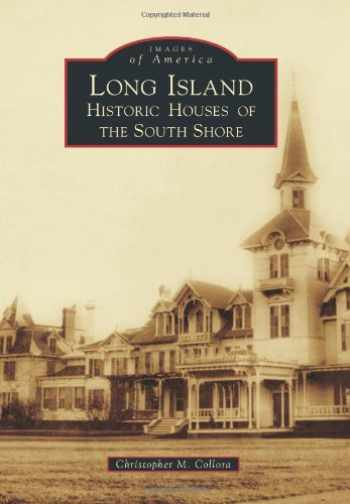 9780738598031-0738598038-Long Island: Historic Houses of the South Shore (Images of America)