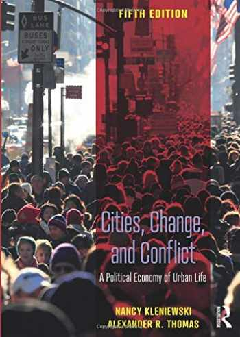 9781138604483-1138604488-Cities, Change, and Conflict: A Political Economy of Urban Life