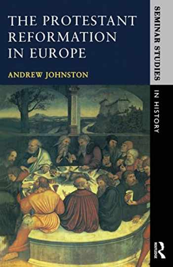 9780582070202-0582070201-The Protestant Reformation in Europe (Seminar Studies)