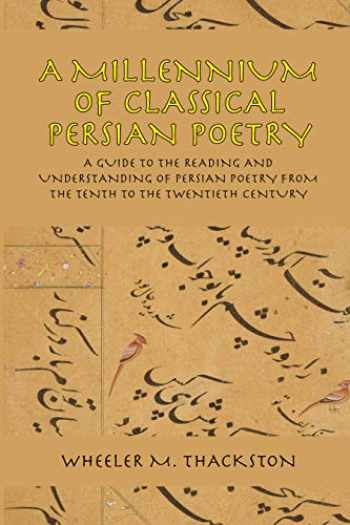 9780936347509-0936347503-A Millennium of Classical Persian Poetry: A Guide to the Reading and Understanding of Persian Poetry from the Tenth to the Twentieth Century