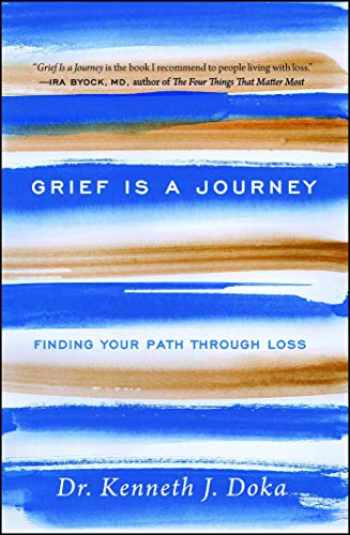 9781476771519-1476771510-Grief Is a Journey (Finding Your Path Through Loss)