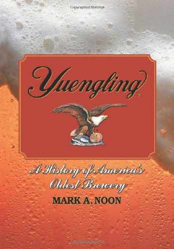 9780786437580-0786437588-Yuengling: A History of America's Oldest Brewery