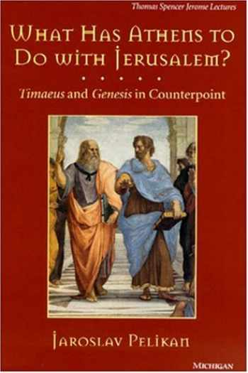 9780472108077-0472108077-What Has Athens to Do with Jerusalem?: Timaeus and Genesis in Counterpoint (Volume 21) (Thomas Spencer Jerome Lectures)