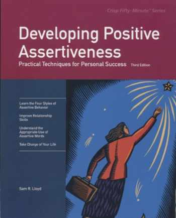 9781560526001-1560526009-Developing Positive Assertiveness, Third Edition: Practical Techniques for Personal Success (Fifty-minute Series)
