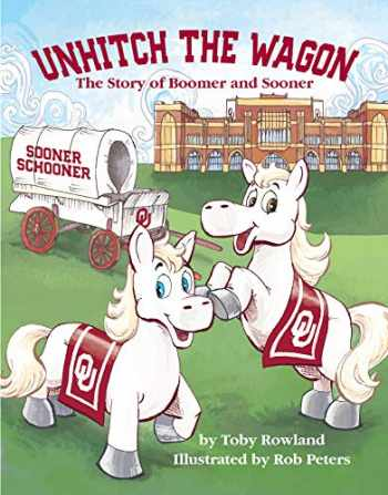 9781734463774-1734463775-Unhitch the Wagon - The Story of Boomer and Sooner