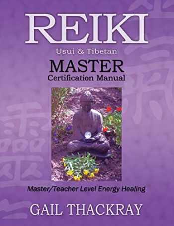 9780984844074-0984844074-Reiki, Usui & Tibetan, Master Certification Manual