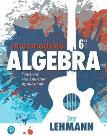 9780134756981-0134756983-Intermediate Algebra: Functions & Authentic Applications (6th Edition)