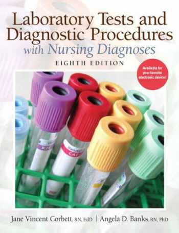 9780132373326-0132373327-Laboratory Tests and Diagnostic Procedures with Nursing Diagnoses (8th Edition) (Laboratory & Diagnostic Tests with Nursing Diagnoses (Corbet)