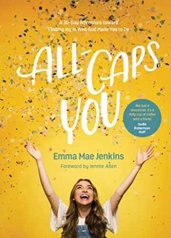9781496440266-1496440269-All-Caps YOU: A 30-Day Adventure toward Finding Joy in Who God Made You to Be