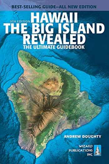 9781949678000-1949678008-Hawaii The Big Island Revealed: The Ultimate Guidebook