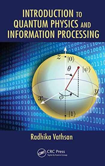 9781482238112-148223811X-Introduction to Quantum Physics and Information Processing