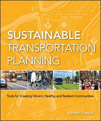 9780470540930-0470540931-Sustainable Transportation Planning: Tools for Creating Vibrant, Healthy, and Resilient Communities