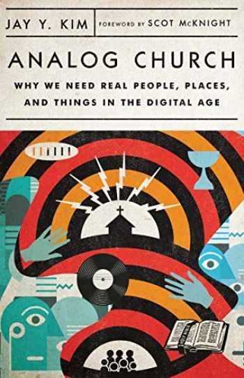 9780830841585-083084158X-Analog Church: Why We Need Real People, Places, and Things in the Digital Age
