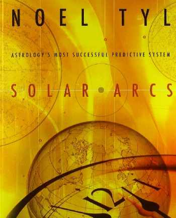 9780738700540-0738700541-Solar Arcs: Astrology's Most Successful Predictive System
