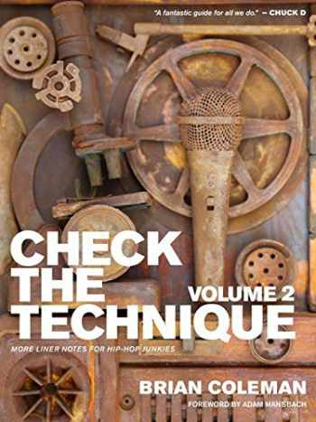 9780990307600-0990307603-Check the Technique: Volume 2 More Liner Notes for Hip-Hop Junkies