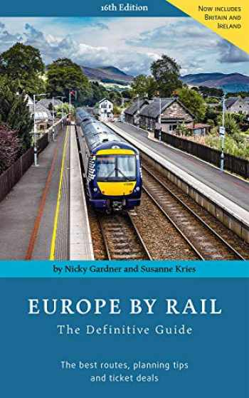 9783945225028-3945225027-Europe By Rail: The Definitive Guide
