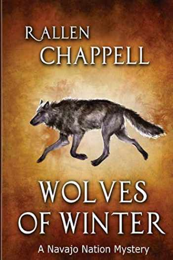 9781540854940-1540854949-Wolves of Winter: A Navajo Nation Mystery (Navajo Nation Mysteries) (Volume 6)