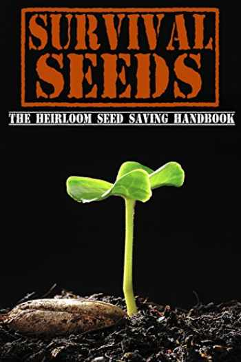 9781497369627-1497369622-Survival Seeds: The Heirloom Seed Saving Handbook