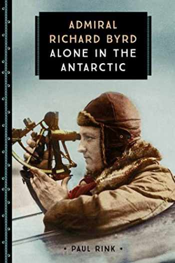 9780760354353-0760354359-Admiral Richard Byrd: Alone in the Antarctic (833)