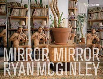 9780847863471-0847863476-Ryan McGinley: Mirror Mirror
