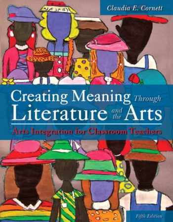 9780133519228-0133519228-Creating Meaning Through Literature and the Arts: Arts Integration for Classroom Teachers, Loose-Leaf Version (5th Edition)