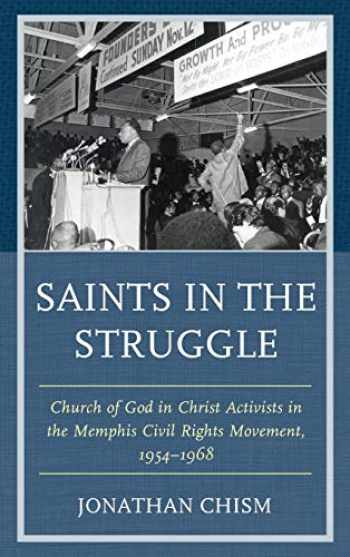 9781498553087-1498553087-Saints in the Struggle: Church of God in Christ Activists in the Memphis Civil Rights Movement, 1954–1968 (Religion and Race)