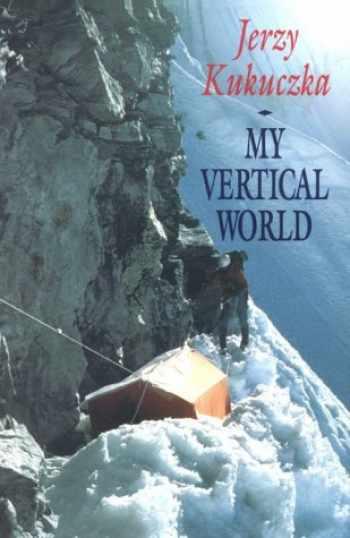 9780898863444-0898863449-My Vertical World: Climbing the 8000-Metre Peaks