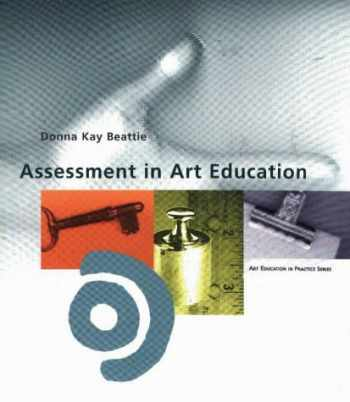 9780871923639-0871923637-Assessment in Art Education (Art Education in Practice)