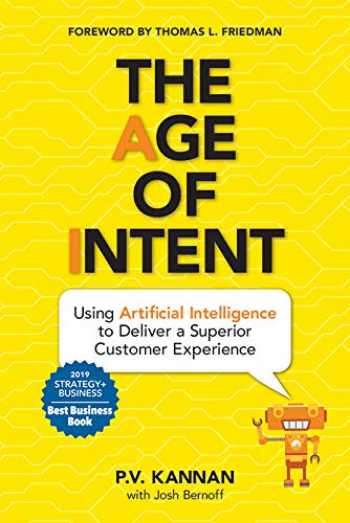 9781643072401-1643072404-The Age of Intent: Using Artificial Intelligence to Deliver a Superior Customer Experience