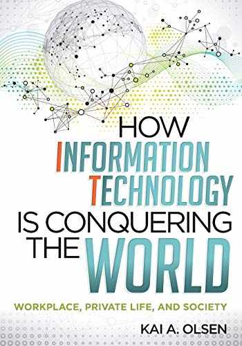 9780810887206-0810887207-How Information Technology Is Conquering the World: Workplace, Private Life, and Society