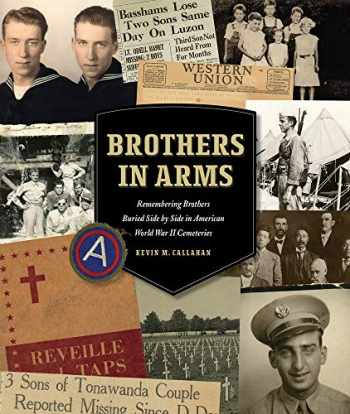 9780578468853-0578468859-Brothers in Arms: Remembering Brothers Buried Side by Side in American World War II Cemeteries