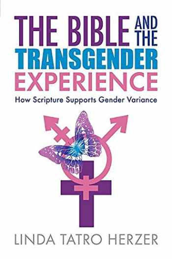 9780829820423-0829820426-Bible and the Transgender Experience: How Scripture Supports Gender Variance