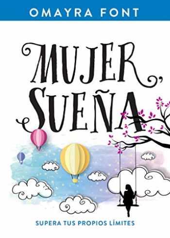 9781641234764-1641234768-Mujer, sueña: Supera tus propios límites (Spanish Edition)