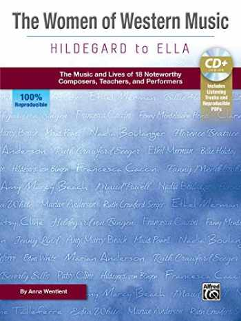 9781470637866-1470637863-The Women of Western Music -- Hildegard to Ella: The Music and Lives of 18 Noteworthy Composers, Teachers, and Performers, Book & Enhanced CD