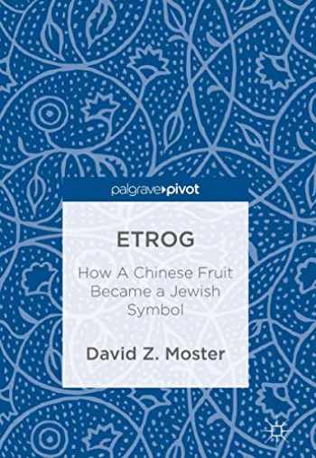 9783319737355-331973735X-Etrog: How A Chinese Fruit Became a Jewish Symbol