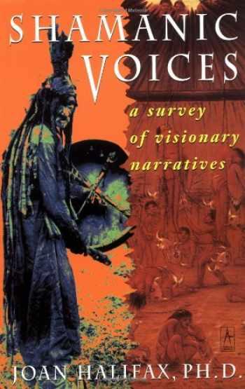 9780140193480-0140193480-Shamanic Voices: A Survey of Visionary Narratives (Arkana)