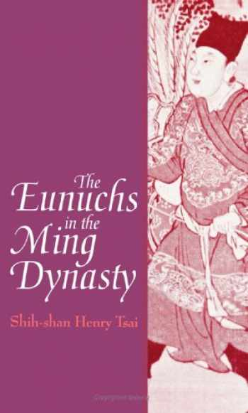 9780791426883-0791426882-The Eunuchs in the Ming Dynasty (SUNY Series in Chinese Local Studies)
