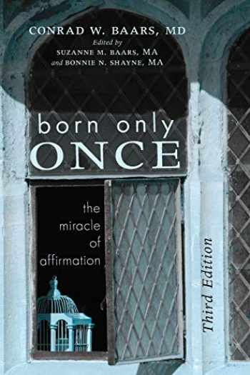 9781498288156-1498288154-Born Only Once, Third Edition: The Miracle of Affirmation