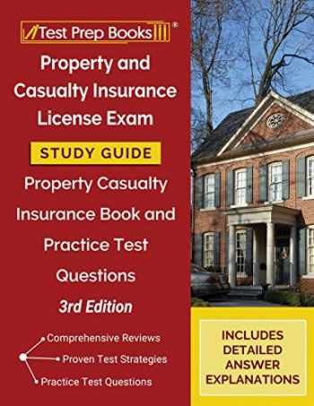 9781628459180-1628459182-Property and Casualty Insurance License Exam Study Guide: Property Casualty Insurance Book and Practice Test Questions [3rd Edition]