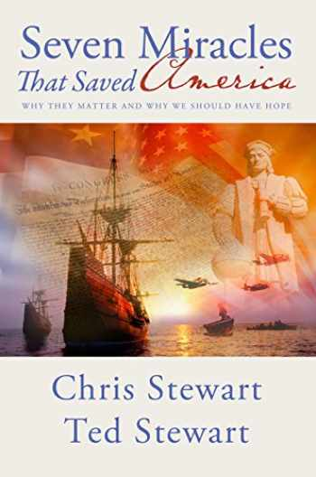 9781606411445-1606411446-Seven Miracles That Saved America: Why They Matter and Why We Should Have Hope
