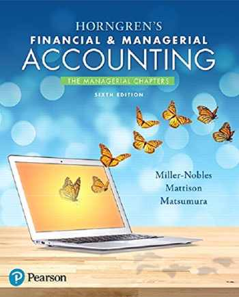 9780134674674-0134674677-Horngren's Financial & Managerial Accounting, The Managerial Chapters Plus MyLab Accounting with Pearson eText -- Access Card Package (6th Edition)