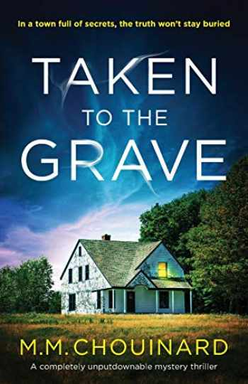 9781786818263-1786818264-Taken to the Grave: A completely unputdownable mystery thriller