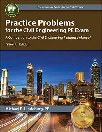 9781591265108-159126510X-Practice Problems for the Civil Engineering PE Exam: A Companion to the Civil Engineering Reference Manual, 15th Ed
