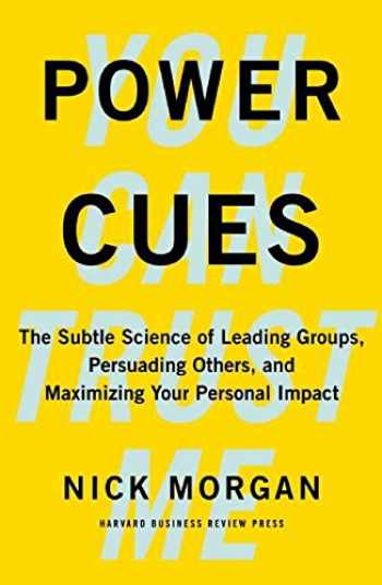 9781422193501-1422193500-Power Cues: The Subtle Science of Leading Groups, Persuading Others, and Maximizing Your Personal Impact