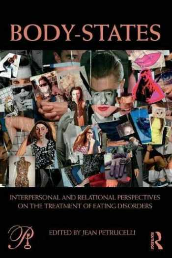 9780415629577-0415629578-Body-States:Interpersonal and Relational Perspectives on the Treatment of Eating Disorders (Psychoanalysis in a New Key Book Series)