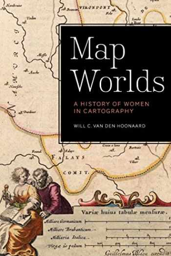 9781771121262-1771121262-Map Worlds: A History of Women in Cartography