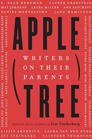 9781496212092-1496212096-Apple, Tree: Writers on Their Parents