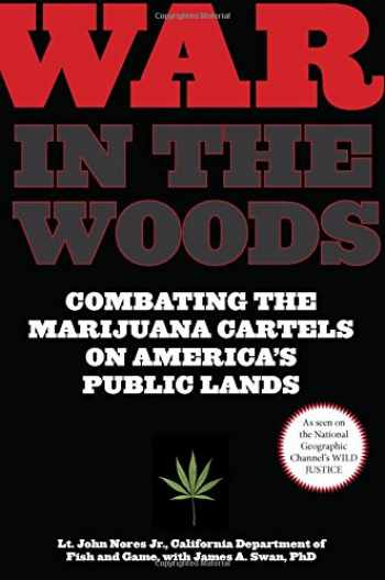 9781599219301-1599219301-War in the Woods: Combating The Marijuana Cartels On America's Public Lands