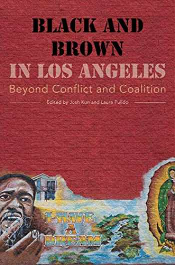 9780520275607-0520275608-Black and Brown in Los Angeles: Beyond Conflict and Coalition