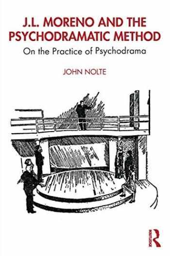 9780367225667-0367225662-J.L. Moreno and the Psychodramatic Method